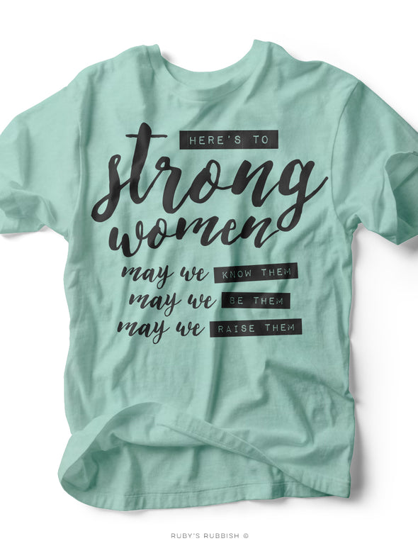 Here's to the Strong Women | $15 Tee Sale | Ruby's Rubbish®