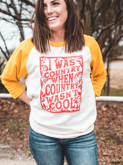 I Was Country When Country Wasn't Cool | Southern Raglan | Ruby's Rubbish®