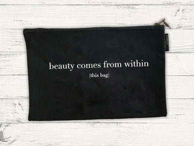 Beauty Comes From Within | Cosmetic Bag | Ruby's Rubbish®