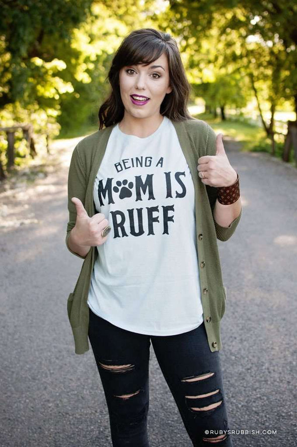 Being a Mom is Ruff | Women's T-Shirt | Ruby's Rubbish®