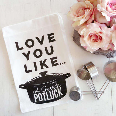 Love You Like a Church Potluck | Flour Sack Tea Towel | Ruby's Rubbish®