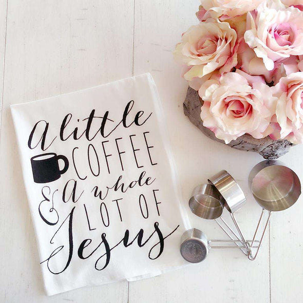 A Little Coffee & a Whole Lot of Jesus  | Flour Sack Tea Towel | Ruby's Rubbish®