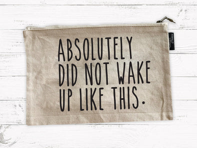 Did Not Wake Up Like This | Cosmetic Bag | Ruby's Rubbish®