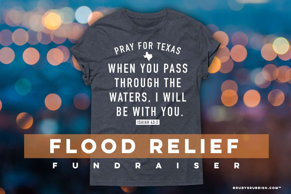 Pray for Texas | Flood Relief T-Shirt | Ruby's Rubbish®
