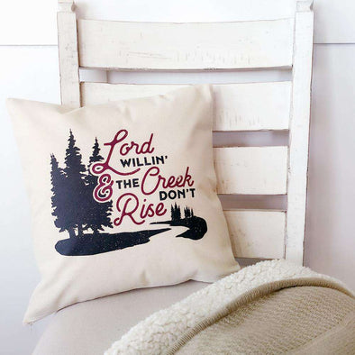 Lord Willin' & the Creek Don't Rise | Canvas Pillow Cover | Ruby's Rubbish®