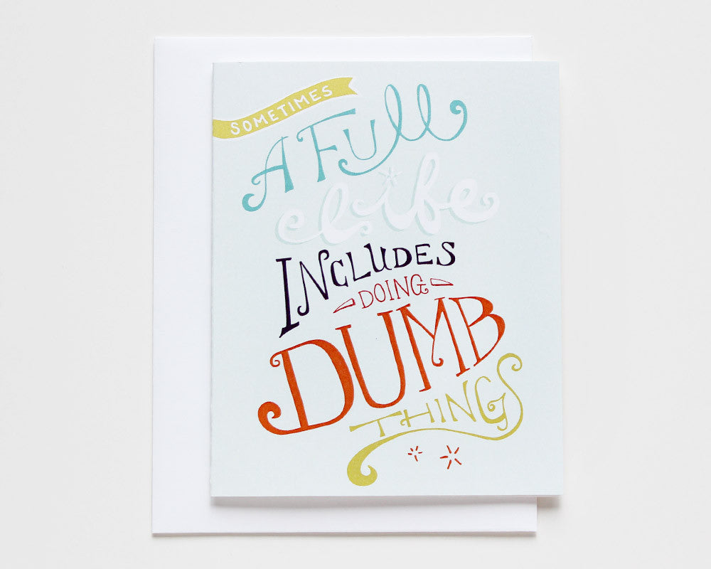 Sometimes a Full Life Includes Doing Dumb Things Card #008