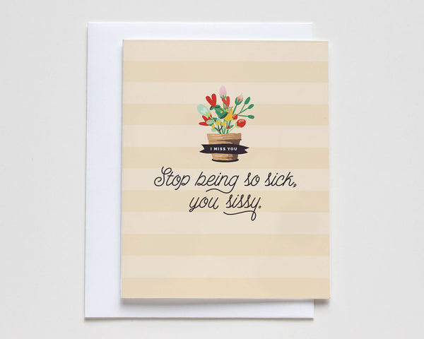 Stop Being So Sick Get Well Card #031