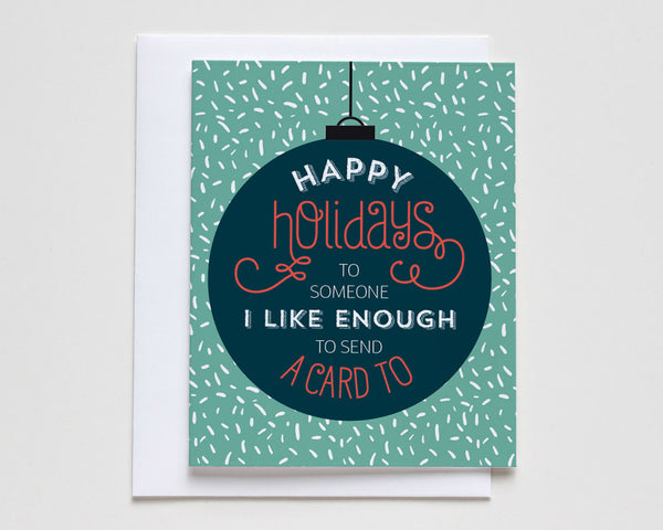 Happy Holidays to Someone I Like Enough Card #033