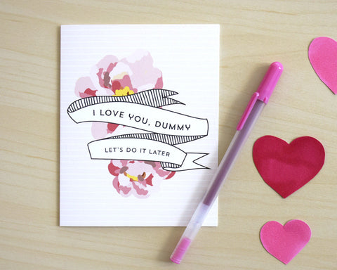 """I Love You, Dummy"" Card #043"