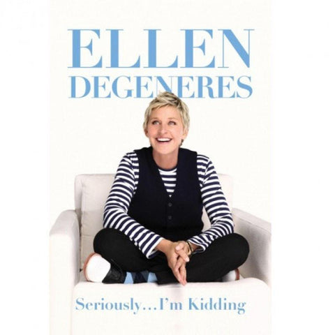 Seriously... I'm Kidding by Ellen DeGeneres - Ellen Degeneres Show Shop