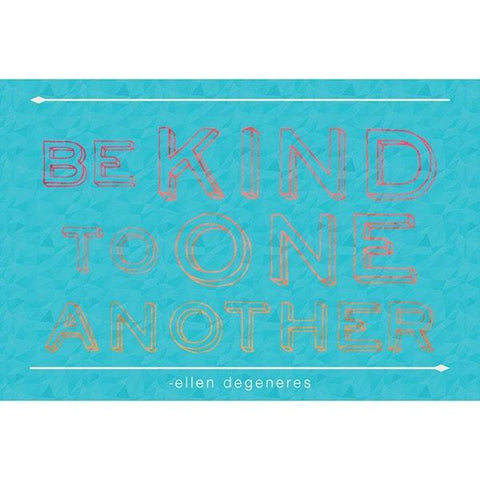 Be Kind To One Another Poster - Ellen Degeneres Show Shop