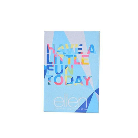 Have a Little Fun Today Magnet - Ellen Degeneres Show Shop