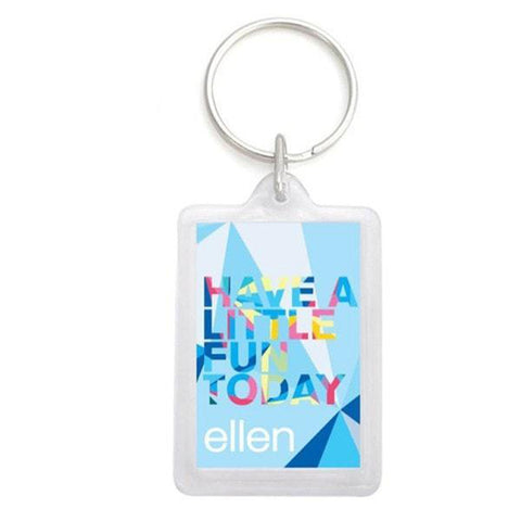 Have a Little Fun Today Keychain - Ellen Degeneres Show Shop