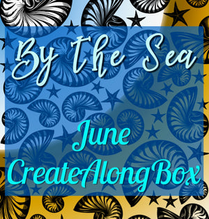 Create Along Box for June Ships Today!