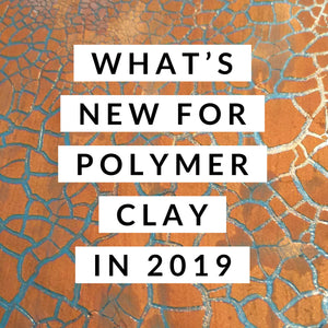 Whats New for the New Year in Polymer Clay