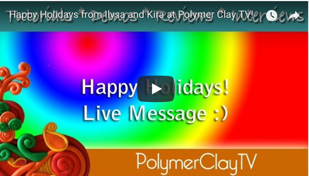 Happy Holidays from PolymerClayTV!