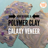 Create a Polymer clay galaxy veneer - year of veneer tutorial
