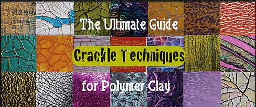 Polymer Clay PDF Tutorial The Ultimate Guide to Crackle Techniques for Polymer Clay Art, Jewelry and Crafts - Polymer Clay TV tutorial and supplies