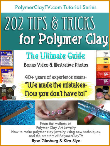 Polymer Clay Tutorial Ultimate Guide 202 Tips And Tricks To Make Working With Polymer Clay Easier - Polymer Clay TV tutorial and supplies