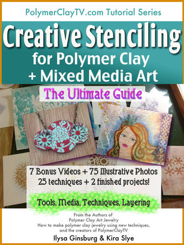 Polymer Clay PDF Tutorial Ultimate Guide to Creative Stencil Use for Polymer Clay and Mixed Media Art - Polymer Clay TV tutorial and supplies
