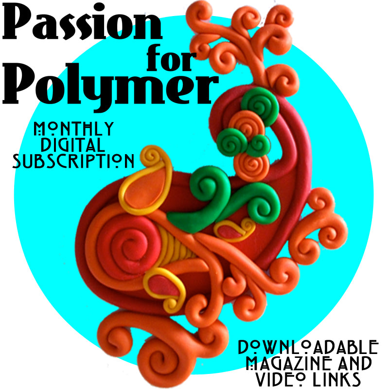 Monthly Polymer Clay Tutorials Digital Flipping Magazine Articles  Auto renew Passion for Polymer - Polymer Clay TV tutorial and supplies