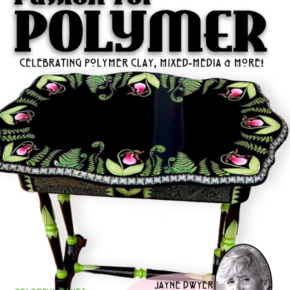 May 2021 Passion for Polymer Clay Digital Downloadable PDF Magazine Tutorials