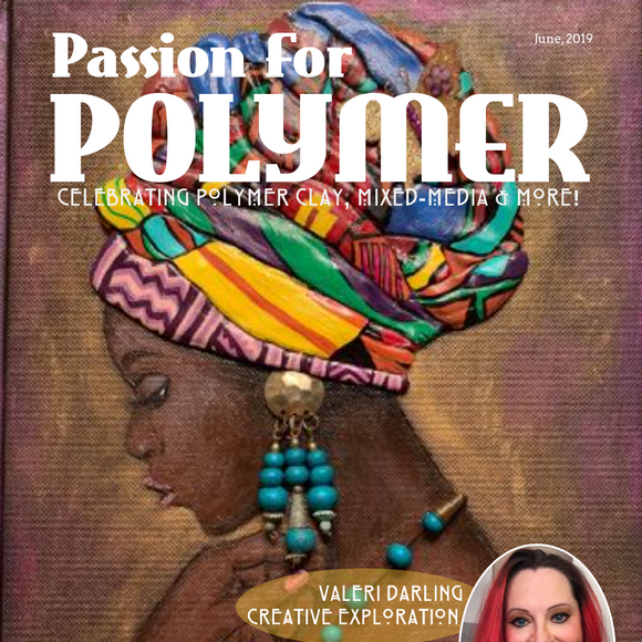 June 2019 Passion for Polymer Digital Download PDF magazine - Polymer Clay TV tutorial and supplies