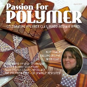 April 2019 Passion for Polymer digital Downloadable PDF magazine tutorials - Polymer Clay TV tutorial and supplies