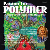 May 2019 Passion for Polymer Magazine Volume 3 DIGITAL version pdf download - Polymer Clay TV tutorial and supplies