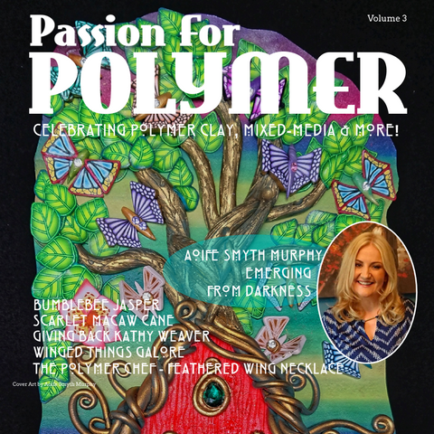 Image of May 2019 Passion for Polymer Magazine Volume 3 DIGITAL version pdf download - Polymer Clay TV tutorial and supplies