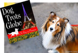 Dog Trots Globe – To Paris and Provence (A Sheltie Goes to France)