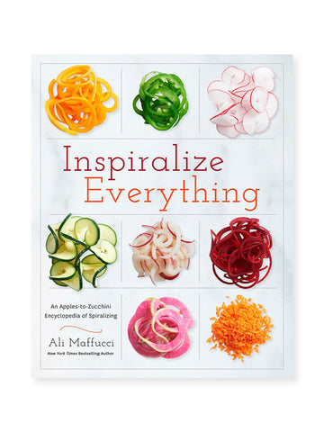 Inspiralize Everything: Cookbook