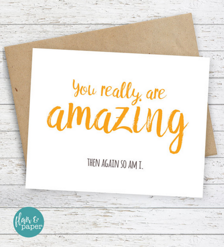 You Really Are Amazing - So Am I Card - mooi lab