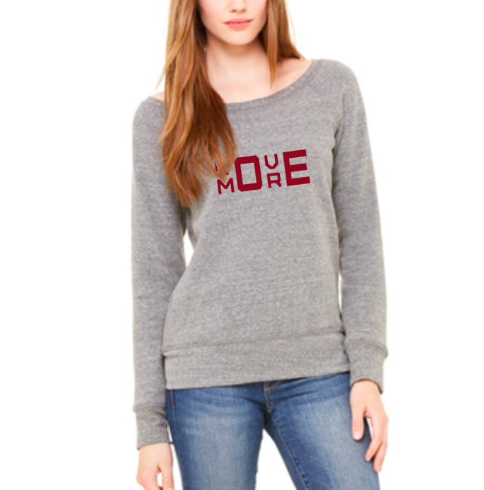 Love More Wide Neck Sweatshirt