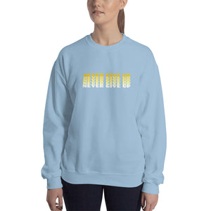 NEVER GIVE UP Special Edition Sweatshirt
