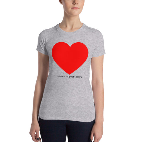Listen to your ♡ - Women's Slim Fit T-Shirt