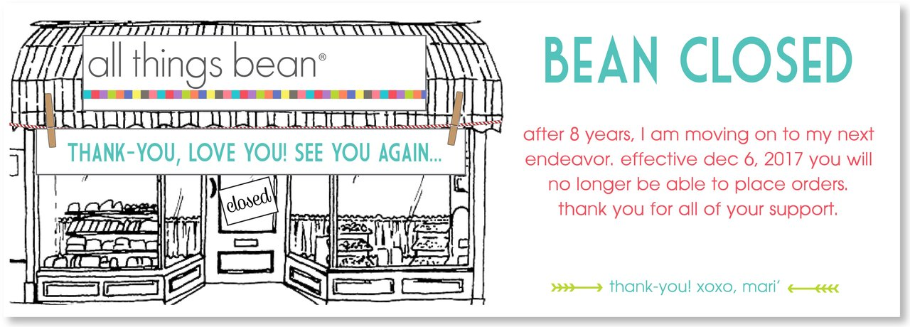 all things bean is now closed. thank you for your support!