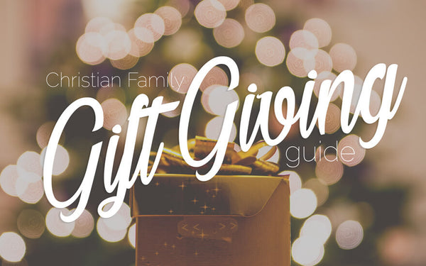 Christian Family Gift Giving Guide