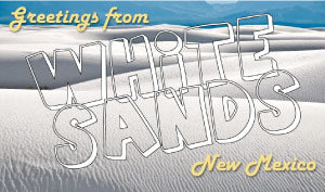 Greetings from White Sands National Monument