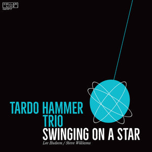 TARDO HAMMER TRIO - Swinging On A Star
