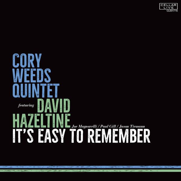 CORY WEEDS QUINTET featuring DAVID HAZELTINE - It's Easy To Remember