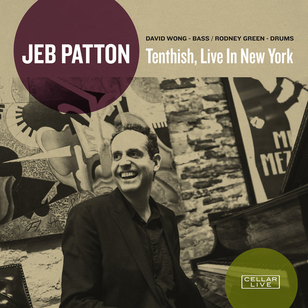 JEB PATTON - Tenthish, Live In New York
