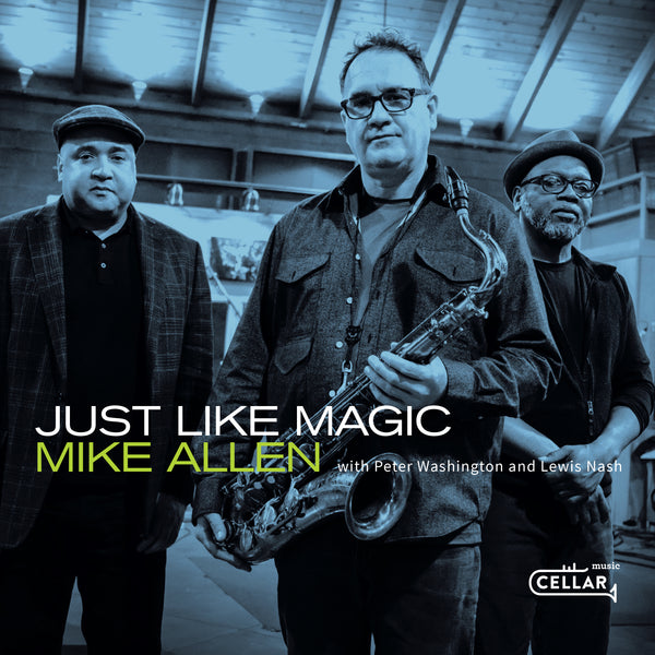 MIKE ALLEN WITH PETER WASHINGTON & LEWIS NASH - Just Like Magic