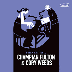 CHAMPIAN FULTON & CORY WEEDS - Dream A Little...