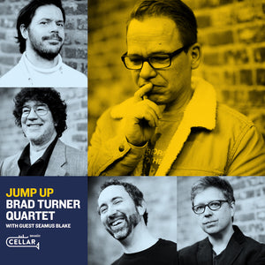 BRAD TURNER QUARTET with guest SEAMUS BLAKE - Jump Up