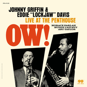 "PRE-ORDER: JOHNNY GRIFFIN / EDDIE ""LOCKJAW"" DAVIS QUINTET - Ow! Live at The Penthouse"