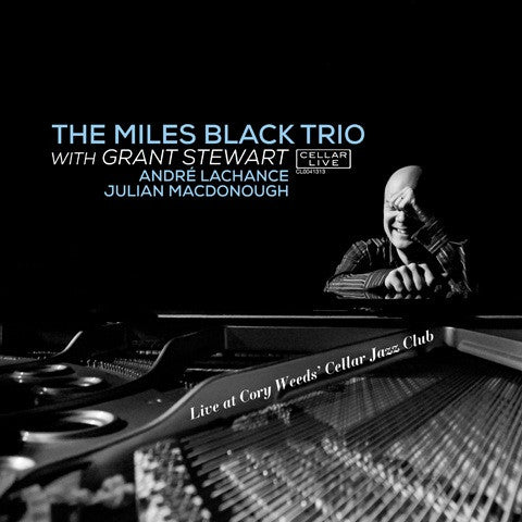 MILES BLACK TRIO with guest GRANT STEWART - Live @ Cory Weeds' Cellar Jazz Club