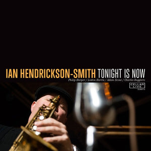 IAN HENDRICKSON-SMITH - Tonight Is Now