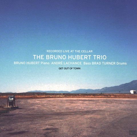 BRUNO HUBERT TRIO - Get Out Of Town