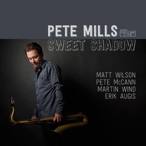 PETE MILLS - Sweet Shadow